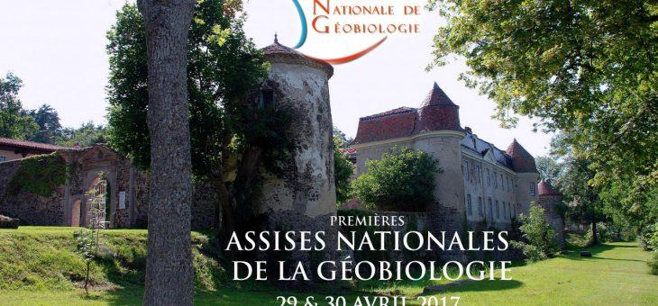 29 et 30 avril 2017 «1ères Assises Nationales de Géobiologie»